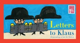 Letters to Klaus, published this week by Andersen Press