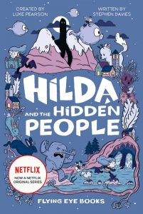 Hilda and the Hidden People by Stephen Davies and Luke Pearson
